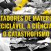 Catadores de material reciclável, a ciência e o catastrofismo